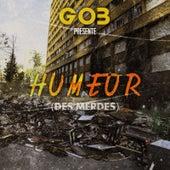 Humeur (Des merdes) by Gob