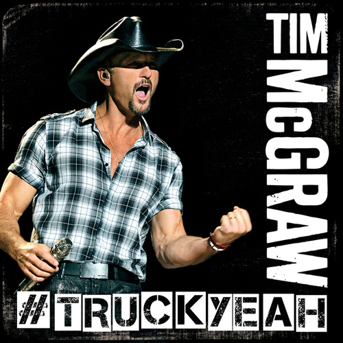 Truck Yeah by Tim McGraw