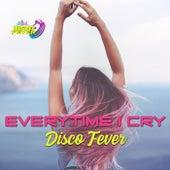 Everytime I Cry von Disco Fever