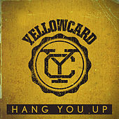 Hang You Up (Single) by Yellowcard