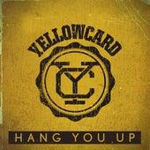 Hang You Up (Single) by Yellowcard