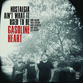 Nostalgia Ain't What It Used To Be by Gasoline Heart