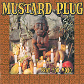Pray For Mojo von Mustard Plug