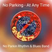No Parking - At Any Time de No Parkin Rhythm