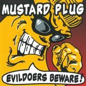 Evildoers Beware! by Mustard Plug