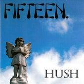 Hush by Fifteen