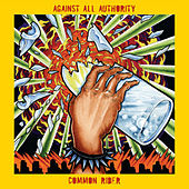 Against All Authority / Common Rider Split by Various Artists