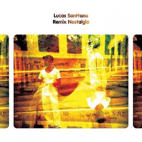Remix Nostalgia by Lucas Santtana