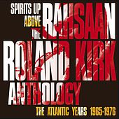 Spirits Up Above: The Atlantic Years by Rahsaan Roland Kirk