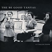 A Collection [2000-2012] von Be Good Tanyas