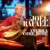 America Come Home by Joel Rafael