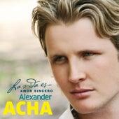 La vida es... Amor sincero de Alexander Acha