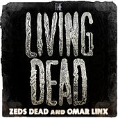 The Living Dead von Zeds Dead