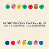 Meditation for Chronic Pain Relief: Relief of Chronic Hormonal Headaches and Migraines, Reduction of Mental Stress and High Blood Pressure, Instant Pain Relief, Aesthetic Middle Eastern Music by Headache Relief Unit