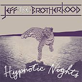 Hypnotic Nights (Deluxe Version) de Jeff the Brotherhood