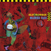 Mambo Taxi by Sly and Robbie