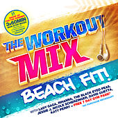 The Workout Mix - Beach Fit! by Various Artists