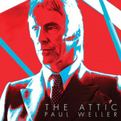 The Attic by Paul Weller