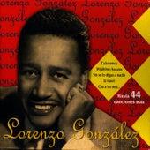 Lorenzo González (Hasta 44 Canciones Más) by Lorenzo González