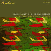 Duke Ellington and Johnny Hodges Play The Blues Back To Back von Duke Ellington