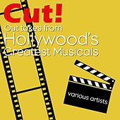 Cut! Out Takes From Hollywoods's Greatest Musicals de Various Artists