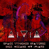 Space Witches Traverse Thee Oceans Ov Mars by Ama