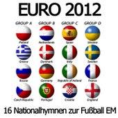 EURO 2012 (16 Nationalhymnen zur Fußball EM) by National Anthems Orchestra Wolgo