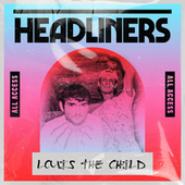 HEADLINERS: Louis The Child by Louis The Child