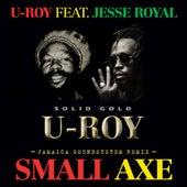 Small Axe (feat. Jesse Royal) (Jamaica Soundsystem Remix) by U-Roy