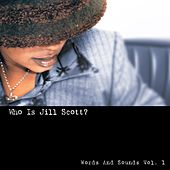 Who Is Jill Scott? (Words And Sounds Vol. 1) van Jill Scott