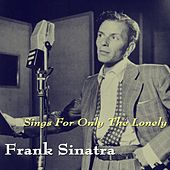 Frank Sinatra Sings For Only The Lonely van Frank Sinatra