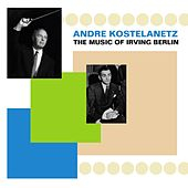 Music Of Irving Berlin de Andre Kostelanetz And His Orchestra