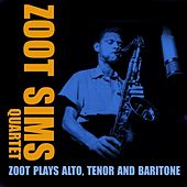 Zoot Plays Alto, Tenor And Baritone by Zoot Sims