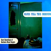 Blues Fell This Morning by Various Artists