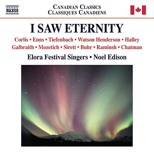 I Saw Eternity by The Elora Festival Singers