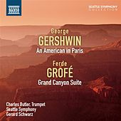 Gershwin: An American in Paris - Grofé: Grand Canyon Suite by Seattle Symphony Orchestra