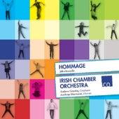 Hommage- John Kinsella by Irish Chamber Orchestra