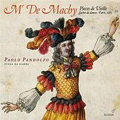 Mr. De Machy: Pieces de Violle de Paolo Pandolfo