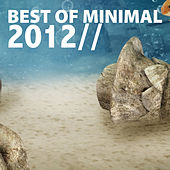 Best of Minimal 2012 by Various Artists