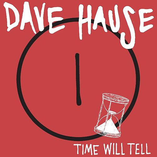 Time Will Tell by Dave Hause