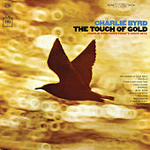 The Touch Of Gold by Charlie Byrd