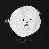 You Don't Know How Lucky You Are by Keaton Henson
