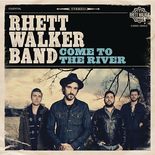 Come To The River by Rhett Walker Band