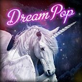 Dream Pop by Various Artists