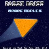 Space Nachos by Parry Gripp