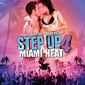 Music From the Motion Picture Step Up 4: Miami Heat de Various Artists