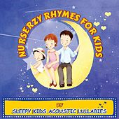 Nursery Rhymes for Kids by Sleepy Kids Acoustic Lullabies