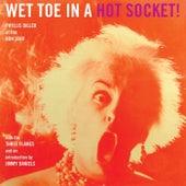 Wet Toe In A Hot Socket de Phyllis Diller