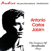 The Composer of Desafinado Plays by Antônio Carlos Jobim (Tom Jobim)