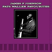 Fats Waller Favourites by James P. Johnson